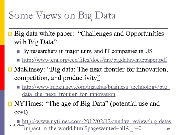 "Some Views on Big Data p Big data white paper: ""Challenges and Opportunities with"