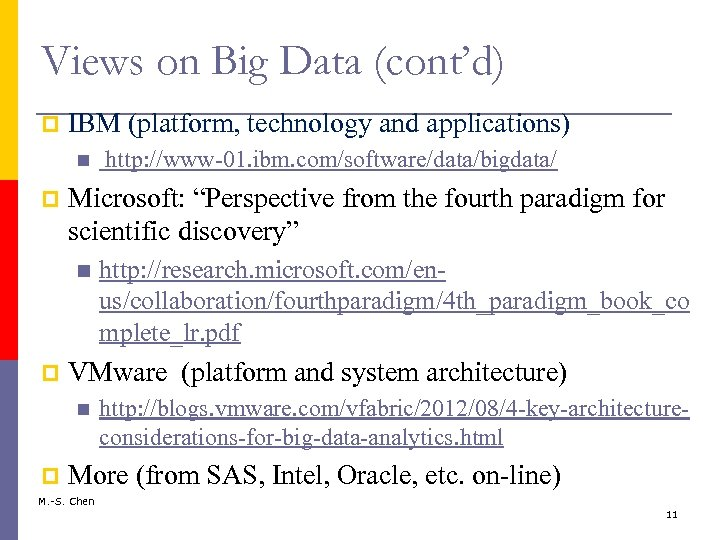 "Views on Big Data (cont'd) p IBM (platform, technology and applications) p Microsoft: ""Perspective"