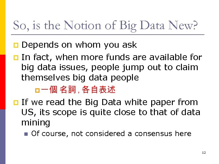 So, is the Notion of Big Data New? Depends on whom you ask p