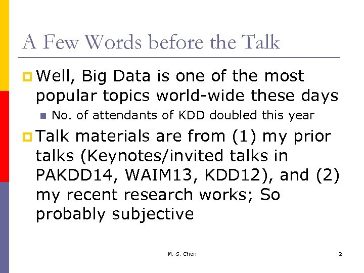A Few Words before the Talk p Well, Big Data is one of the