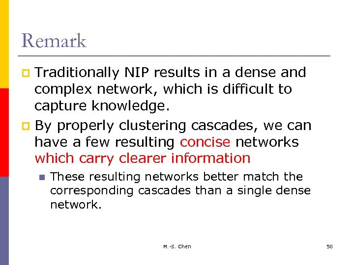 Remark Traditionally NIP results in a dense and complex network, which is difficult to