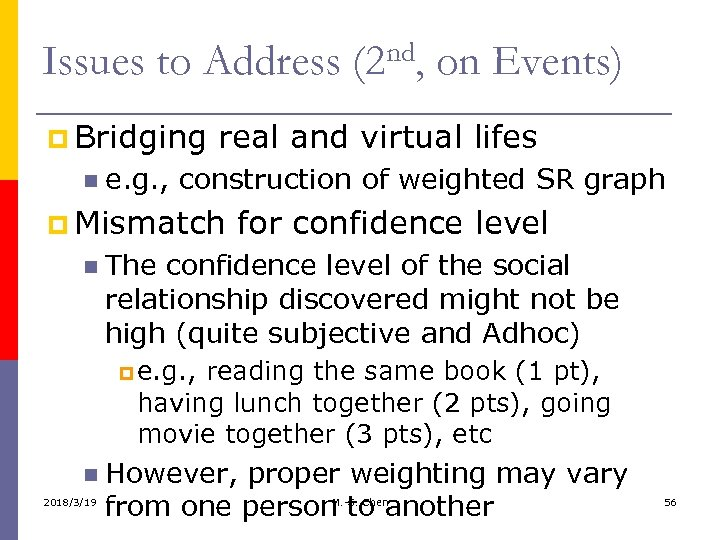 Issues to Address (2 nd, on Events) p Bridging real and virtual lifes e.