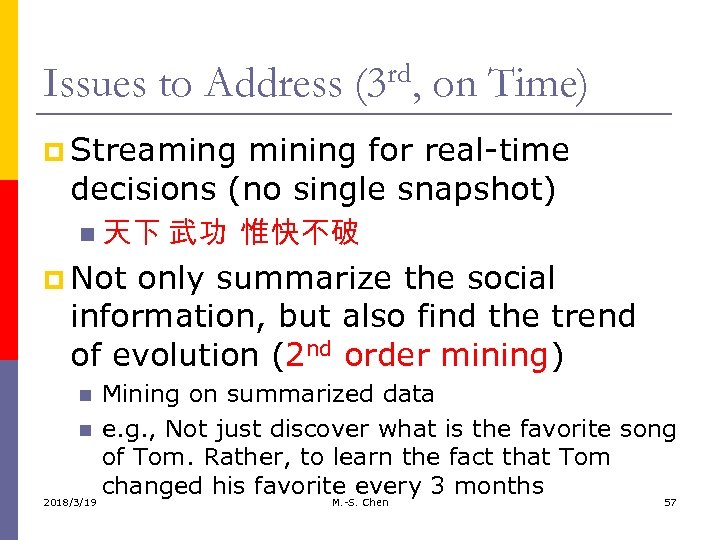 Issues to Address (3 rd, on Time) p Streaming mining for real-time decisions (no