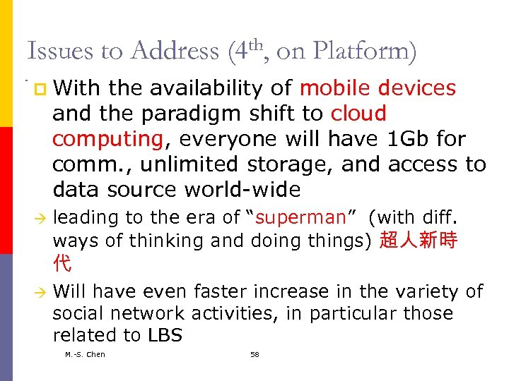 Issues to Address (4 th, on Platform) p With the availability of mobile devices