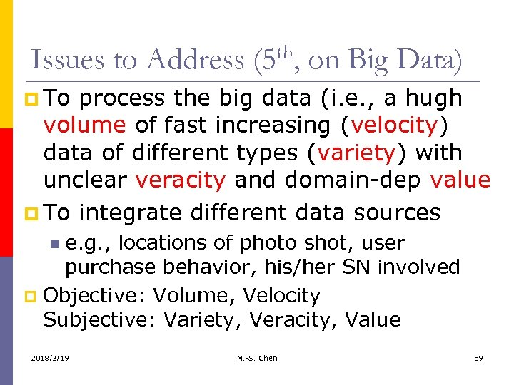 Issues to Address (5 th, on Big Data) p To process the big data