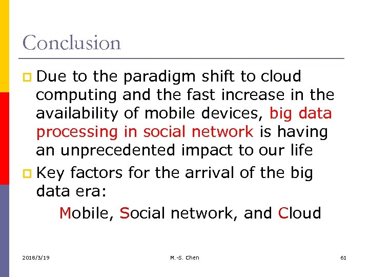 Conclusion p Due to the paradigm shift to cloud computing and the fast increase