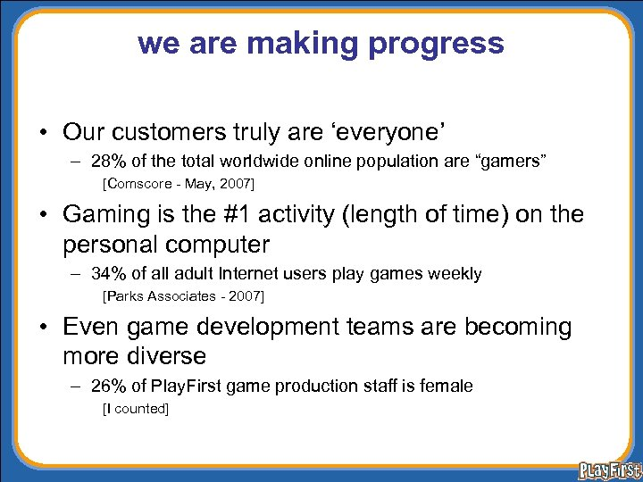 we are making progress • Our customers truly are 'everyone' – 28% of the