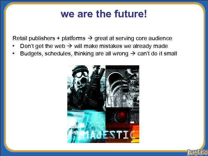 we are the future! Retail publishers + platforms great at serving core audience •