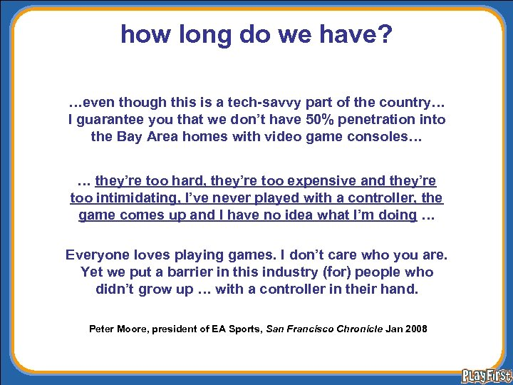 how long do we have? …even though this is a tech-savvy part of the