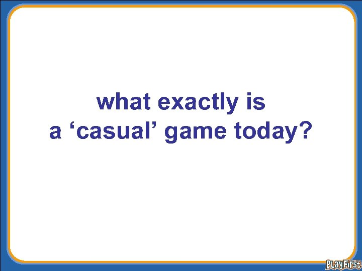 what exactly is a 'casual' game today?