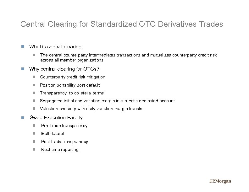 Central Clearing for Standardized OTC Derivatives Trades What is central clearing The central counterparty