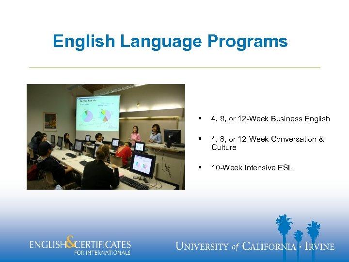 English Language Programs § 4, 8, or 12 -Week Business English § 4, 8,