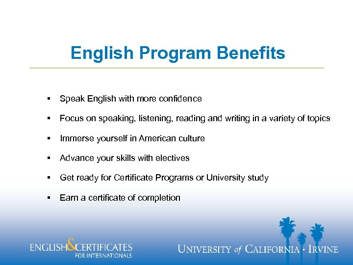 English Program Benefits § Speak English with more confidence § Focus on speaking, listening,