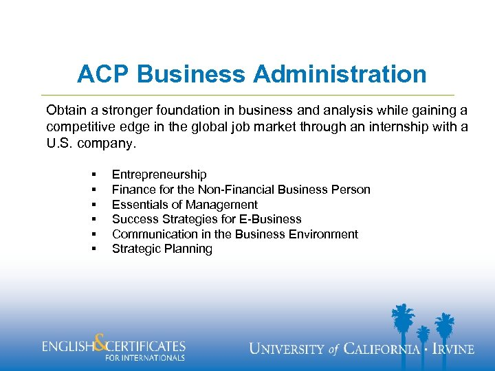 ACP Business Administration Obtain a stronger foundation in business and analysis while gaining a