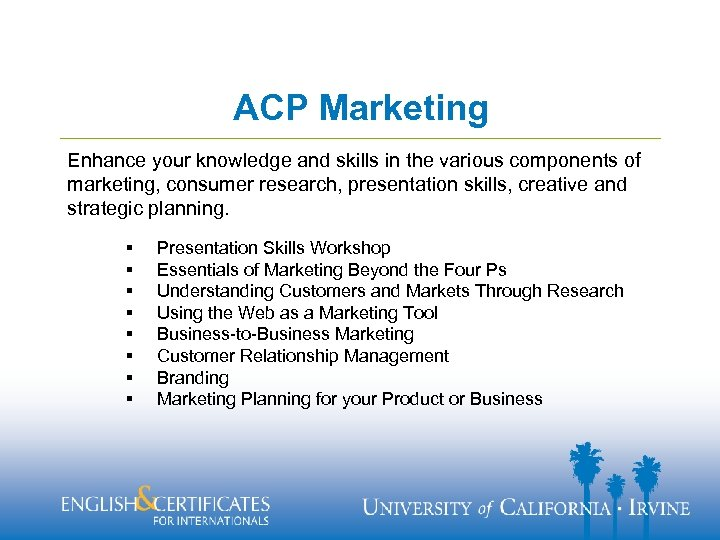 ACP Marketing Enhance your knowledge and skills in the various components of marketing, consumer