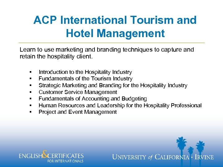 ACP International Tourism and Hotel Management Learn to use marketing and branding techniques to