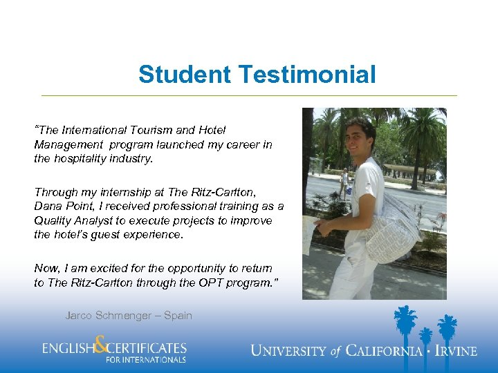 "Student Testimonial ""The International Tourism and Hotel Management program launched my career in the"