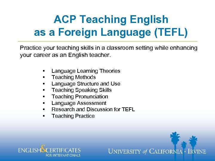 ACP Teaching English as a Foreign Language (TEFL) Practice your teaching skills in a