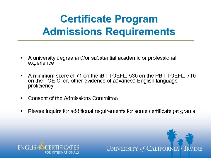 Certificate Program Admissions Requirements § A university degree and/or substantial academic or professional experience