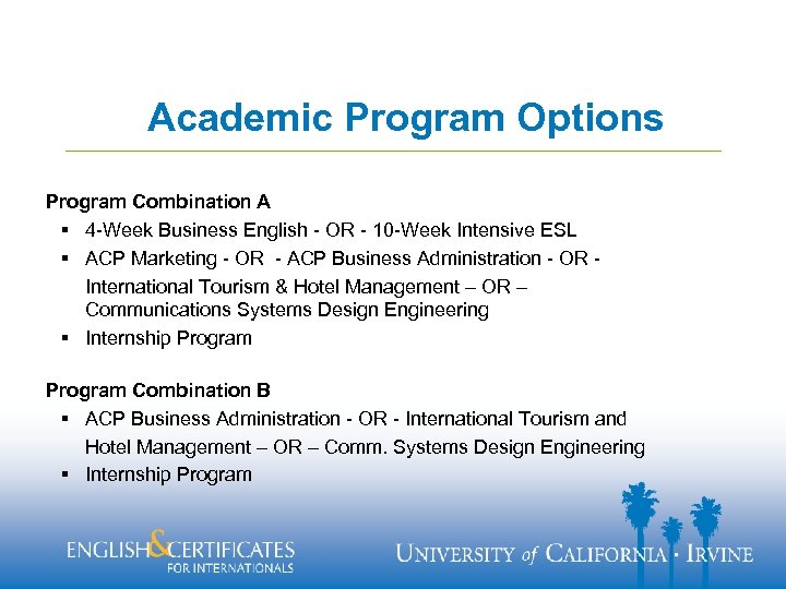 Academic Program Options Program Combination A § 4 -Week Business English - OR -