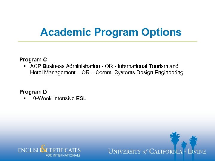 Academic Program Options Program C § ACP Business Administration - OR - International Tourism
