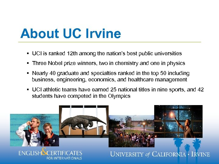About UC Irvine § UCI is ranked 12 th among the nation's best public