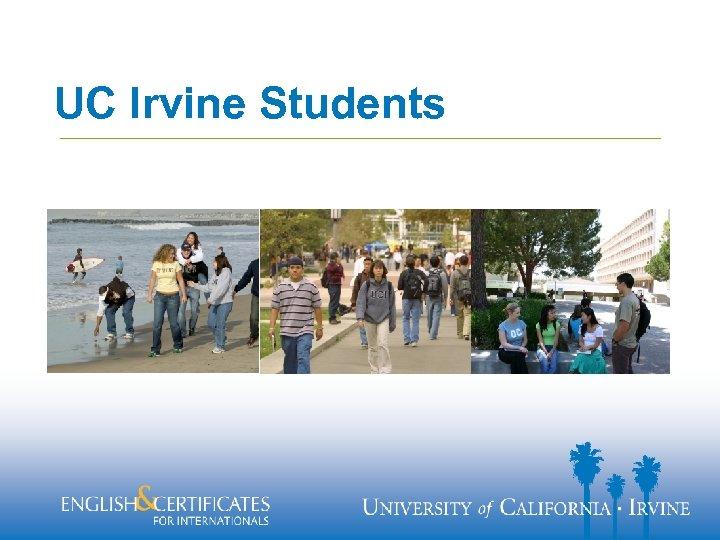 UC Irvine Students