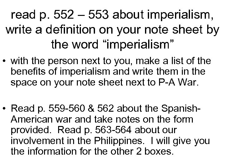 read p. 552 – 553 about imperialism, write a definition on your note sheet