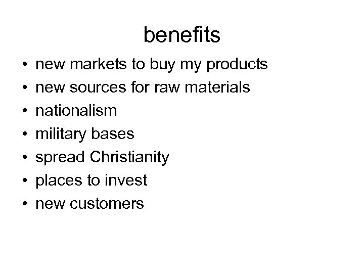 benefits • • new markets to buy my products new sources for raw materials