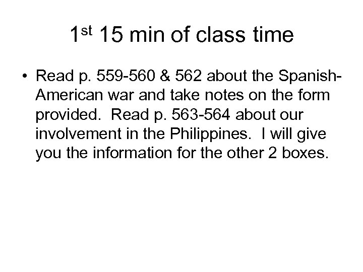 1 st 15 min of class time • Read p. 559 -560 & 562