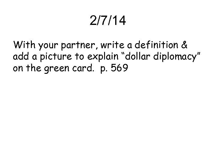 """2/7/14 With your partner, write a definition & add a picture to explain """"dollar"""