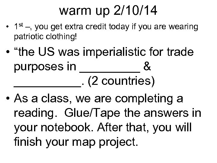 warm up 2/10/14 • 1 st –, you get extra credit today if you