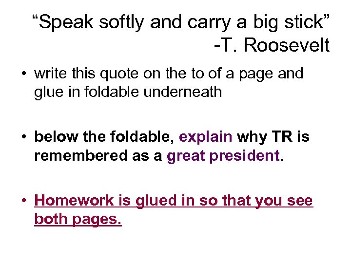 """""""Speak softly and carry a big stick"""" -T. Roosevelt • write this quote on"""
