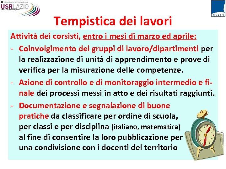 Tempistica dei lavori Attività dei corsisti, entro i mesi di marzo ed aprile: -