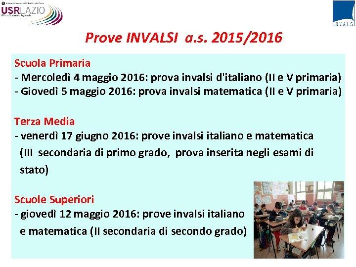 Prove INVALSI a. s. 2015/2016 Scuola Primaria - Mercoledì 4 maggio 2016: prova invalsi