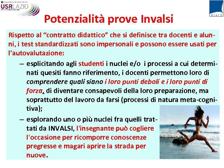 """Potenzialità prove Invalsi Rispetto al """"contratto didattico"""" che si definisce tra docenti e alunni,"""