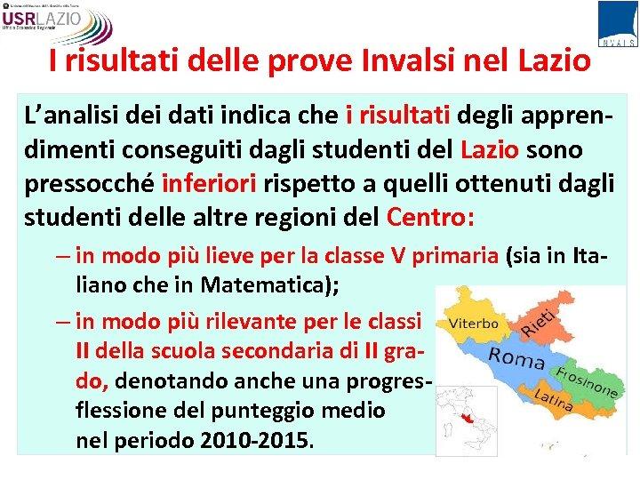 I risultati delle prove Invalsi nel Lazio L'analisi dei dati indica che i risultati