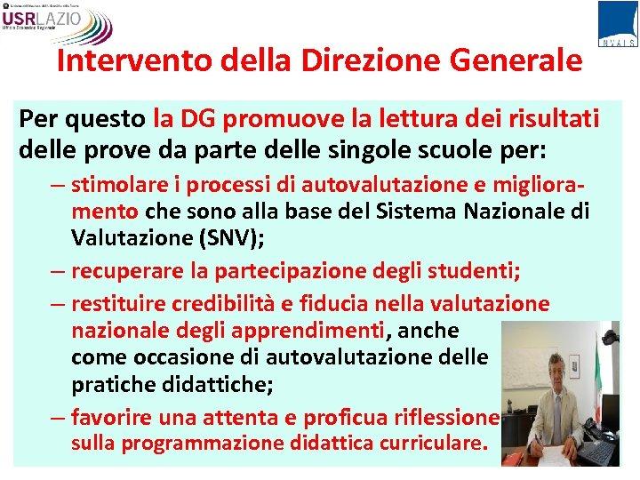 Intervento della Direzione Generale Per questo la DG promuove la lettura dei risultati delle