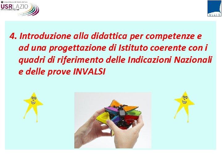 4. Introduzione alla didattica per competenze e ad una progettazione di Istituto coerente con