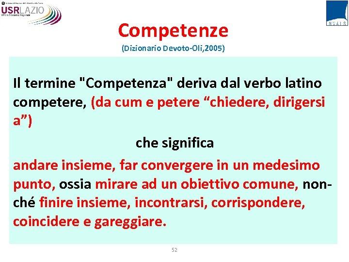 Competenze (Dizionario Devoto-Oli, 2005) Il termine