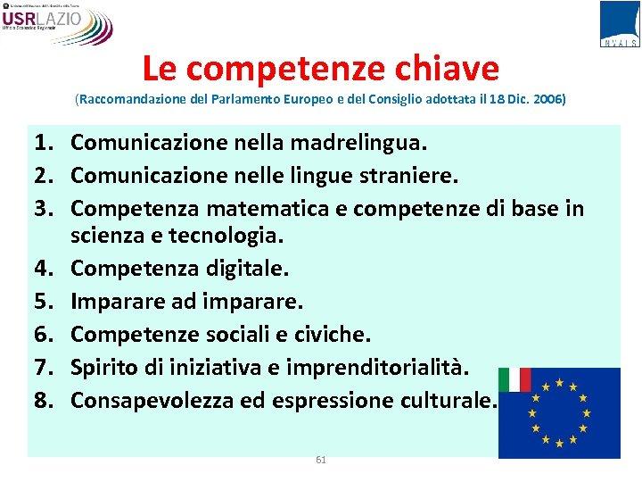 Le competenze chiave (Raccomandazione del Parlamento Europeo e del Consiglio adottata il 18 Dic.