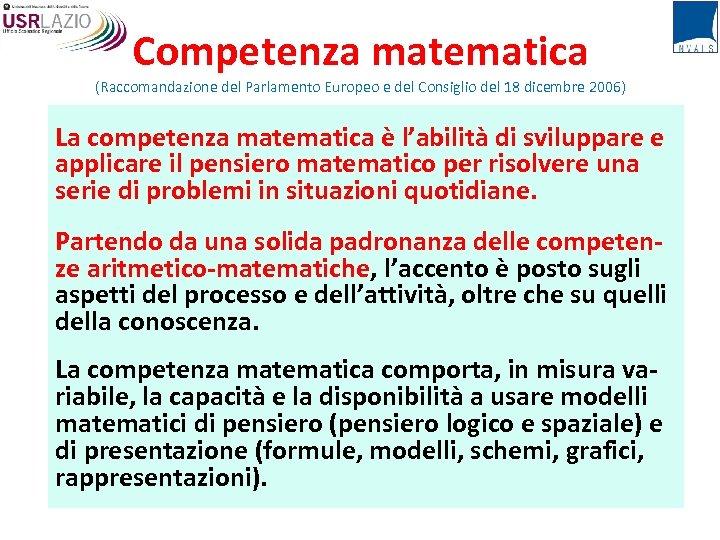 Competenza matematica (Raccomandazione del Parlamento Europeo e del Consiglio del 18 dicembre 2006) La