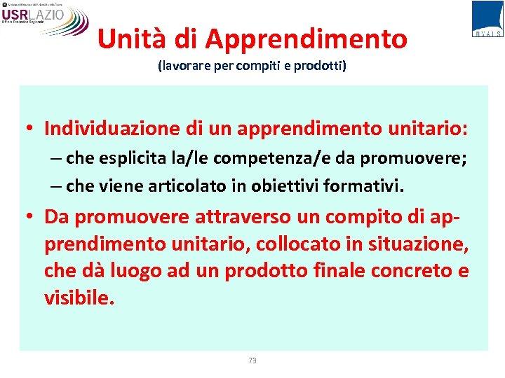Unità di Apprendimento (lavorare per compiti e prodotti) • Individuazione di un apprendimento unitario: