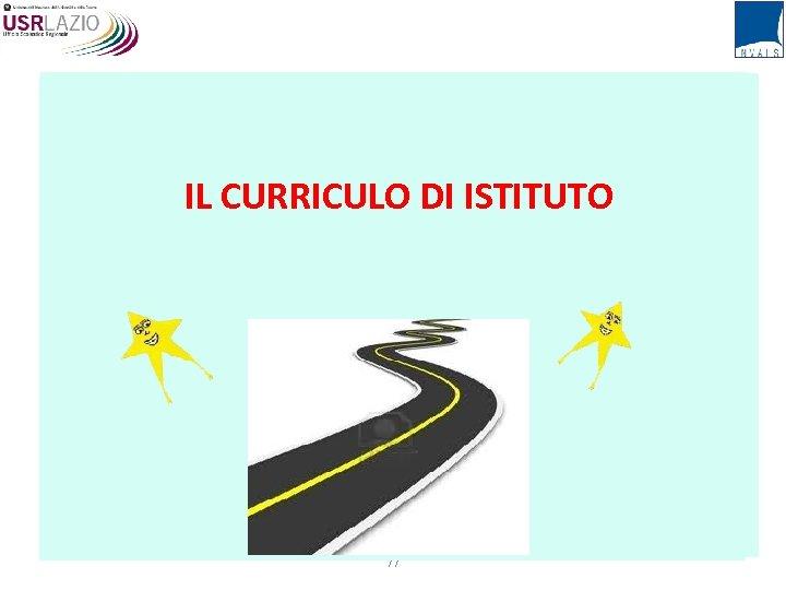 IL CURRICOLO DI ISTITUTO IL CURRICULO DI ISTITUTO 77