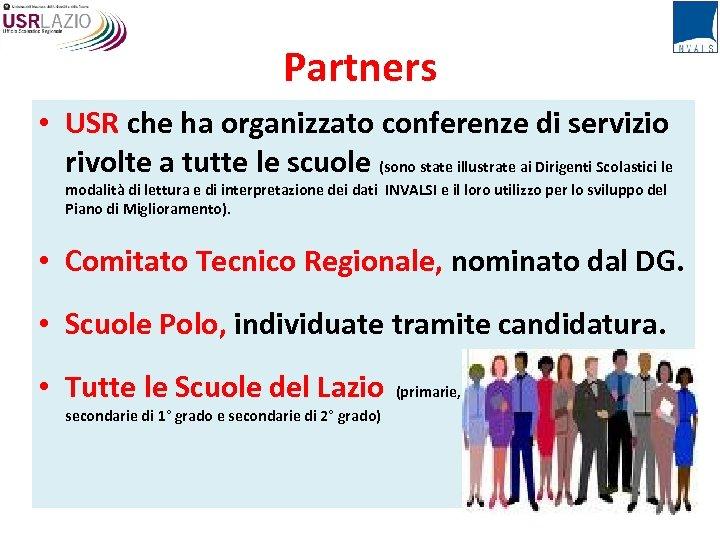 Partners • USR che ha organizzato conferenze di servizio rivolte a tutte le scuole