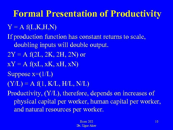 Formal Presentation of Productivity Y = A f(L, K, H, N) If production function