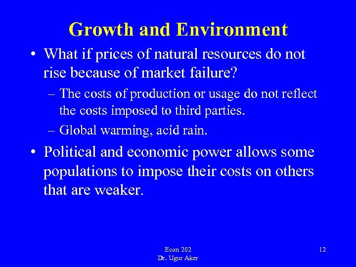 Growth and Environment • What if prices of natural resources do not rise because