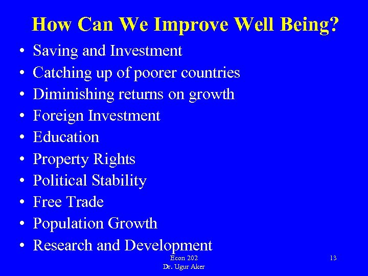 How Can We Improve Well Being? • • • Saving and Investment Catching up
