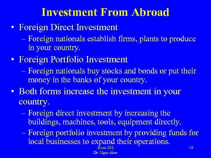 Investment From Abroad • Foreign Direct Investment – Foreign nationals establish firms, plants to