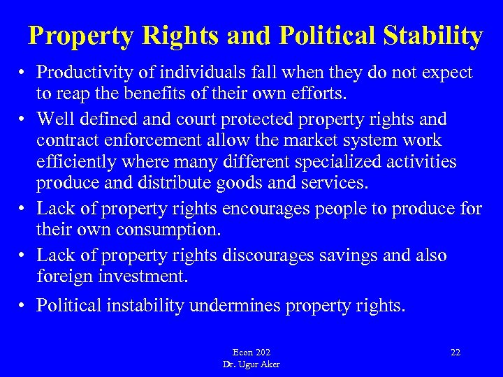 Property Rights and Political Stability • Productivity of individuals fall when they do not